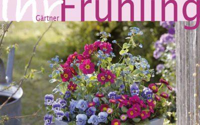 Endlich wird's bunt – Ihr Gärtner Frühling
